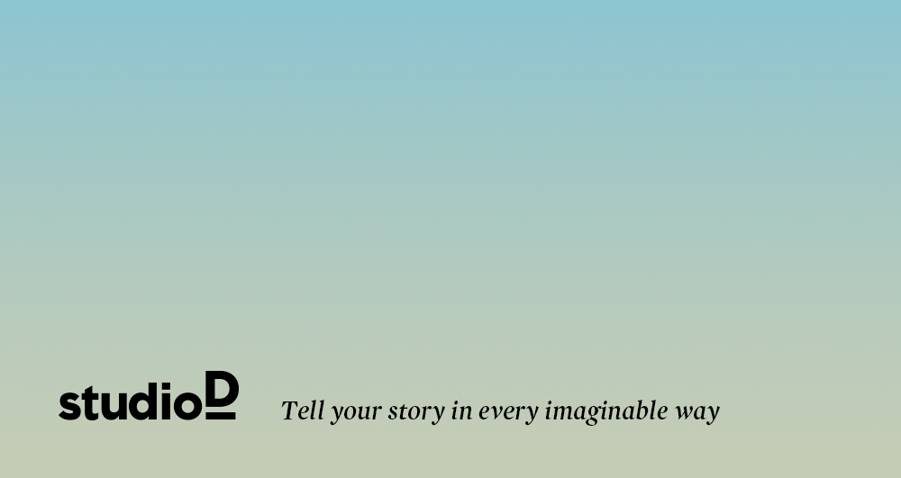 studioD: Tell Your Story in every imaginable way
